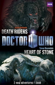 Book 1 - Doctor Who: Heart of Stone / Death Riders - Heart of Stone / Death Riders ebook by BBC