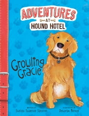 Growling Gracie ebook by Shelley Swanson Sateren, Deborah Melmon