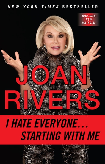 I Hate Everyone...Starting with Me ebook by Joan Rivers