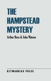 The Hampstead Mystery ebook by Arthur Rees,John Watson