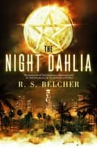 The Night Dahlia eBook by R. S. Belcher