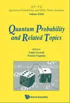 Quantum Probability And Related Topics - Proceedings Of The 32nd Conference ebook by Franco Fagnola, Luigi Accardi