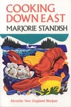 Cooking Down East ebook by Marjorie Standish