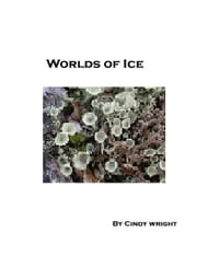 Worlds Of Ice: A Guide To The Life And History Of The Arctic and Antarctic ebook by Cindy Wright