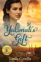 Yakimali's Gift ebook by