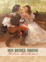 His Rebel Bride ebook by Helen Dickson