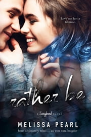 Rather Be (A Songbird Novel) ebook by Melissa Pearl