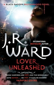 Lover Unleashed - Number 9 in series ebook by J. R. Ward