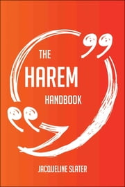 The Harem Handbook - Everything You Need To Know About Harem ebook by Jacqueline Slater