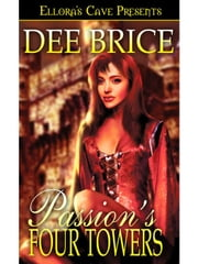 Passion's Four Towers ebook by Dee Brice