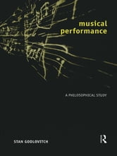 Musical Performance - A Philosophical Study ebook by Stan Godlovitch
