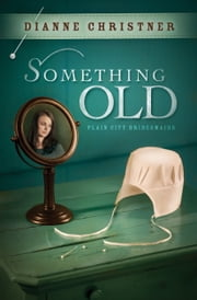 Something Old ebook by Dianne Christner