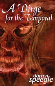 A Dirge for the Temporal ebook by Speegle, Darren