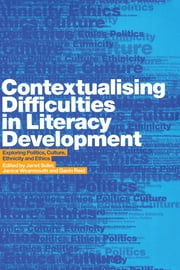 Contextualising Difficulties in Literacy Development - Exploring Politics, Culture, Ethnicity and Ethics ebook by Gavin Reid,Janet Soler,Janice Wearmouth