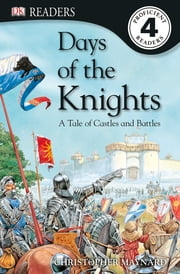 DK Readers L4: Days of the Knights ebook by Christopher Maynard