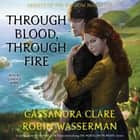 Through Blood, Through Fire - Ghosts of the Shadow Market audiobook by Cassandra Clare, Robin Wasserman, Candice King