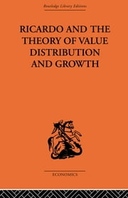 Ricardo and the Theory of Value Distribution and Growth ebook by Giovanni A. Caravale,Domenico A. Tosato