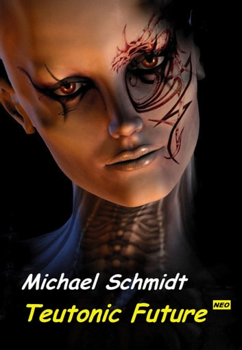 Teutonic Future ebook by Michael Schmidt