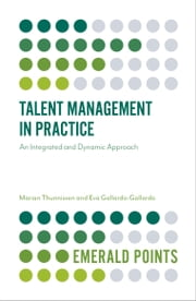Talent Management in Practice - An Integrated and Dynamic Approach ebook by Dr Marian Thunnissen, Dr Eva Gallardo-Gallardo