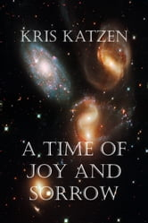 A Time of Joy and Sorrow ebook by Kris Katzen