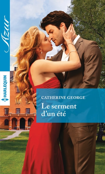 Le serment d'un été ebook by Catherine George