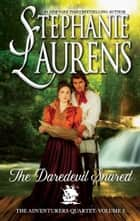 The Daredevil Snared (The Adventurers Quartet, Book 3) ebook by Stephanie Laurens