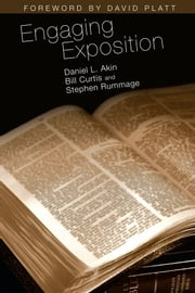 Engaging Exposition ebook by Daniel L. Akin,Bill Curtis,Stephen Rummage,David Platt