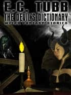 The Devil's Dictionary - Weird Fantasy Stories ebook by E.C. Tubb