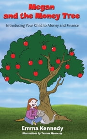 Megan and the Money Tree: Introducing Children to Money and Finance ebook by Emma Kennedy,Yvonne Hennessy