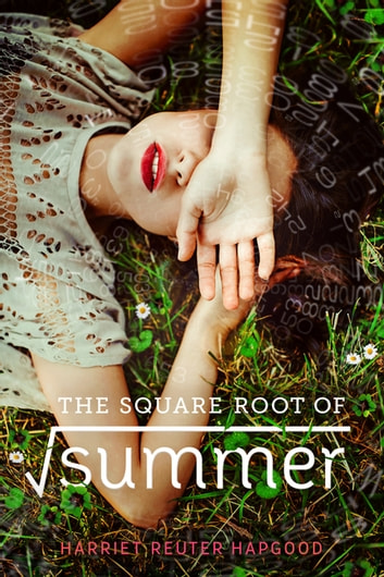 The Square Root of Summer ebook by Harriet Reuter Hapgood