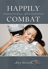 Happily Ever After Combat ebook by Amy Stevens