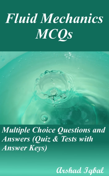 Fluid Mechanics MCQs: Multiple Choice Questions and Answers (Quiz & Tests  with Answer Keys)