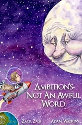 Ambition's Not An Awful Word ebook by Zack Zage