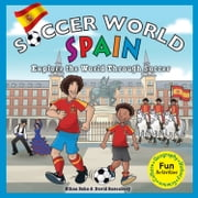 Soccer World Spain - Exploring the World Through Soccer ebook by Ethan Zohn,David Rosenberg,Chad Thompson
