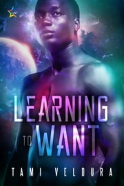 Learning to Want ebook by Tami Veldura