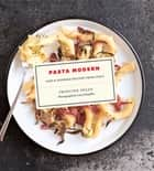 Pasta Modern - New & Inspired Recipes from Italy ebook by Francine Segan, Lucy Schaeffer