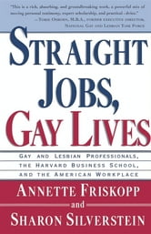 Straight Jobs Gay Lives ebook by Annette Friskopp,Sharon Silverstein