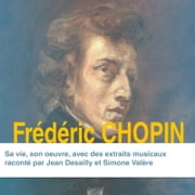 Frédéric Chopin - Sa vie, son œuvre audiobook by Collectif