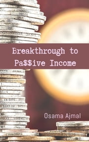 Breakthrough to Pa$$ive Income eBook by Osama Ajmal