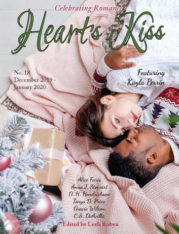 Heart's Kiss: Issue 18, December 2019-January 2020 - Heart's Kiss, #18 ebook by Anna J. Stewart,Kayla Perrin,Gracie Wilson