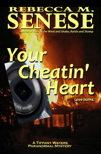 Your Cheatin' Heart: A Tiffany Waters Paranormal Mystery ebook by Rebecca M. Senese