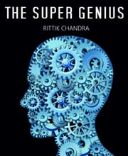 The Super Genius ebook by Rittik Chandra