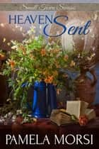 Heaven Sent ebook by Pamela Morsi