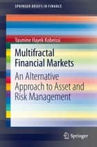 Multifractal Financial Markets ebook by yasmine hayek kobeissi