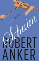 Schuim - roman ebook by Robert Anker