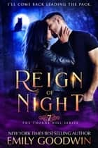 Reign of Night - The Thorne Hill Series, #7 ebook by Emily Goodwin