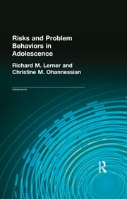 Risks and Problem Behaviors in Adolescence ebook by Richard M. Lerner,Christine M. Ohannessian,Richard M. Lerner