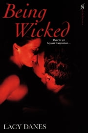 Being Wicked ebook by Lacy Danes