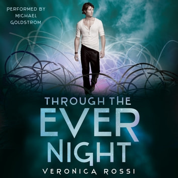 Through the Ever Night audiobook by Veronica Rossi