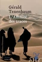 L'Affinité des traces eBook by Gerald Tenenbaum